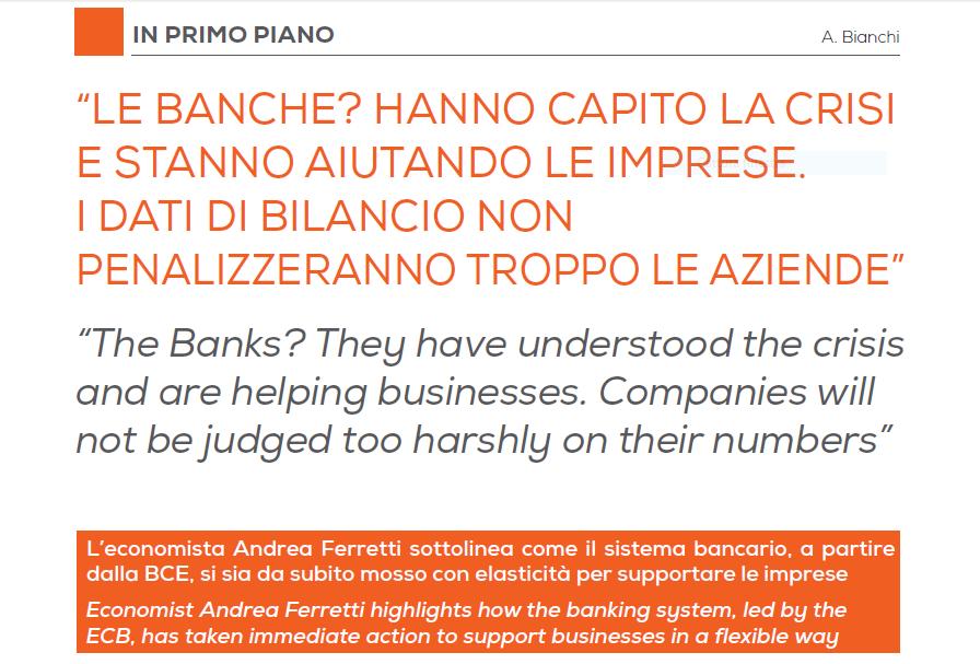 Le Banche? Hanno capito la crisi e stanno aiutando le imprese. I dati di bilancio non penalizzeranno troppo le aziende